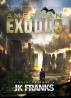 American Exodus: a Post-Apocalyptic Journey by JK Franks