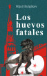 Los huevos fatales by Mijail Bulgakov