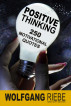 Positive Thinking: 250 Motivational Quotes by Wolfgang Riebe