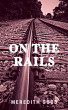 On The Rails by magmonkey34