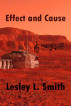 Effect and Cause by Lesley L. Smith