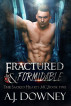 Fractured & Formidable by A.J. Downey