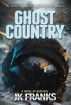 Ghost Country by JK Franks