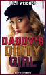 Daddy's Dirty Girl by Lily Weidner