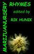 Marijuanursery Rhymes by Rik Hunik