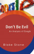 Don't Be Evil: A Financial Analysis of Google by Blake Stone