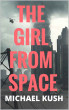 The Girl From Space by Michael Kush Kush