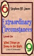 Extraordinary Circumstances 6: What Things Go Bump in the Night by StephenB5 Jones