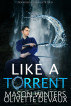 Like a Torrent by Olivette Devaux