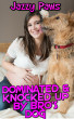 Dominated & Knocked Up By Bro's Dog by Jazzy Paws