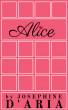 Alice by Josephine D'Aria