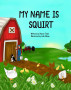 My Name is Squirt by Sharon Tobin