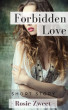 Forbidden Love by Rosie Zweet