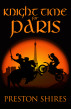 Knight Time for Paris by Preston Shires