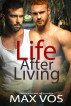 Life After Living by Max Vos