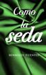 Como la seda by Sonsoles Fuentes
