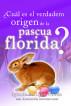 ¿Cuál es el verdadero origen de la Pascua Florida? by Iglesia de Dios Unida una Asociación Internacional
