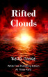 Rifted Clouds -- All Three Parts by Bella Cooke