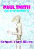 School Yard Blues (Cult of the Butterfly 6) by Paul Smith