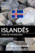 Livro de Vocabulário Islandês: Uma Abordagem Focada Em Tópicos by Pinhok Languages