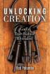 Unlocking Creation: God's True Nature Revealed by Bob Palumbo