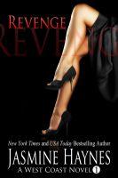 Jasmine Haynes - Revenge: A West Coast Novel, Book 1