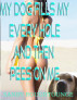 My Dog Fills My Every Hole and then Pees on Me by Sandy Roughtounge