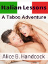 Italian Lessons (Teen Taboo First Time Sensual Erotica) by Alice B Handcock