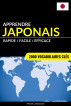 Apprendre le japonais - Rapide / Facile / Efficace: 2000 vocabulaires clés by Pinhok Languages