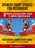 Spanish Short Stories For Beginners  8 Modern and Hilarious Short Stories to Learn Spanish the Fun Way by Chris Stahl