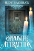 Opposite Attraction by Judy Bagshaw
