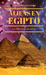 Aliens en Egipto La libertad perdida. by Alberto Almeida Estévez