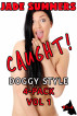 Caught! Doggy Style 4-Pack Vol 1 by Jade Summers