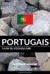 Livre de vocabulaire portugais: Une approche thématique by Pinhok Languages