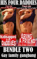 Francis Ashe - His Four Daddies - Bundle 2 (gay family gangbang 2 pack)