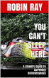 You Can't Sleep Here: A Clown's Guide to Surviving Homelessness by Robin Ray