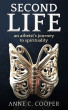 Second Life: An Atheist's Journey to Spirituality by Anne C. Cooper