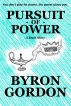 Pursuit Of Power by Byron Gordon