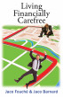 Living Financially Carefree by Jaco Fouché & Jaco Barnard