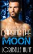 Chasing The Moon by Loribelle Hunt