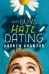 Why Guys Hate Dating by Andrew Adamson