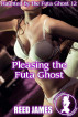 Pleasing the Futa Ghost (Haunted by the Futa Ghost 12) by Reed James