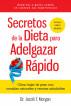 Secretos de la Dieta para Adelgazar Rápido- Cómo bajar de peso con comidas naturales  y recetas saludables by Jacob T. Morgan