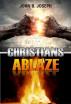 Christians Ablaze by John B. Joseph