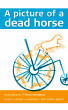 A picture of a dead horse by Trevor Herdman