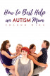 How to Best Help an Autism Mum by Sharon King