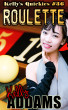 Roulette - Kelly's Quickies #36 by Kelly Addams