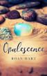 Opalescence by Roan Hart