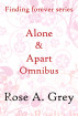 Finding Forever Series Alone and Apart Omnibus by Rose A Grey