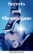 Secrets and Shenanigans by Resol Publishing: Publishers for the rest of us